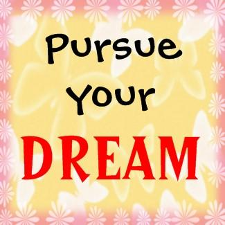 Pursue-Your-Dream